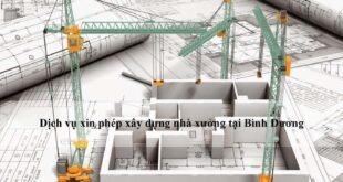 Dịch vụ xin phép xây dựng nhà xưởng tại Bình Dương